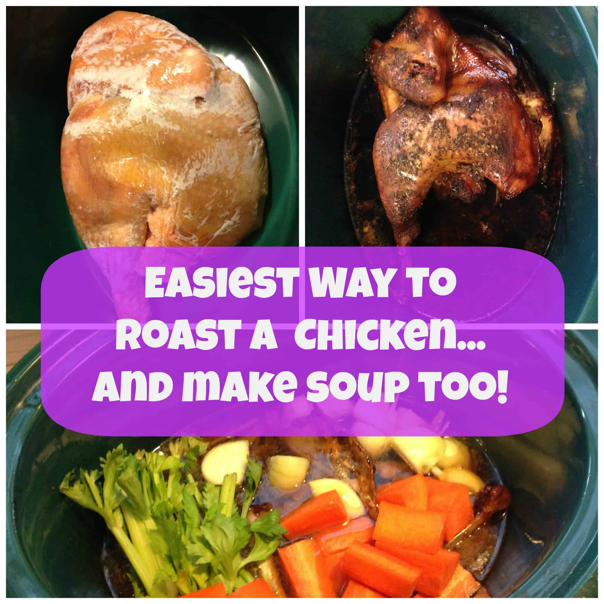 Easiest Roast Chicken and Soup!