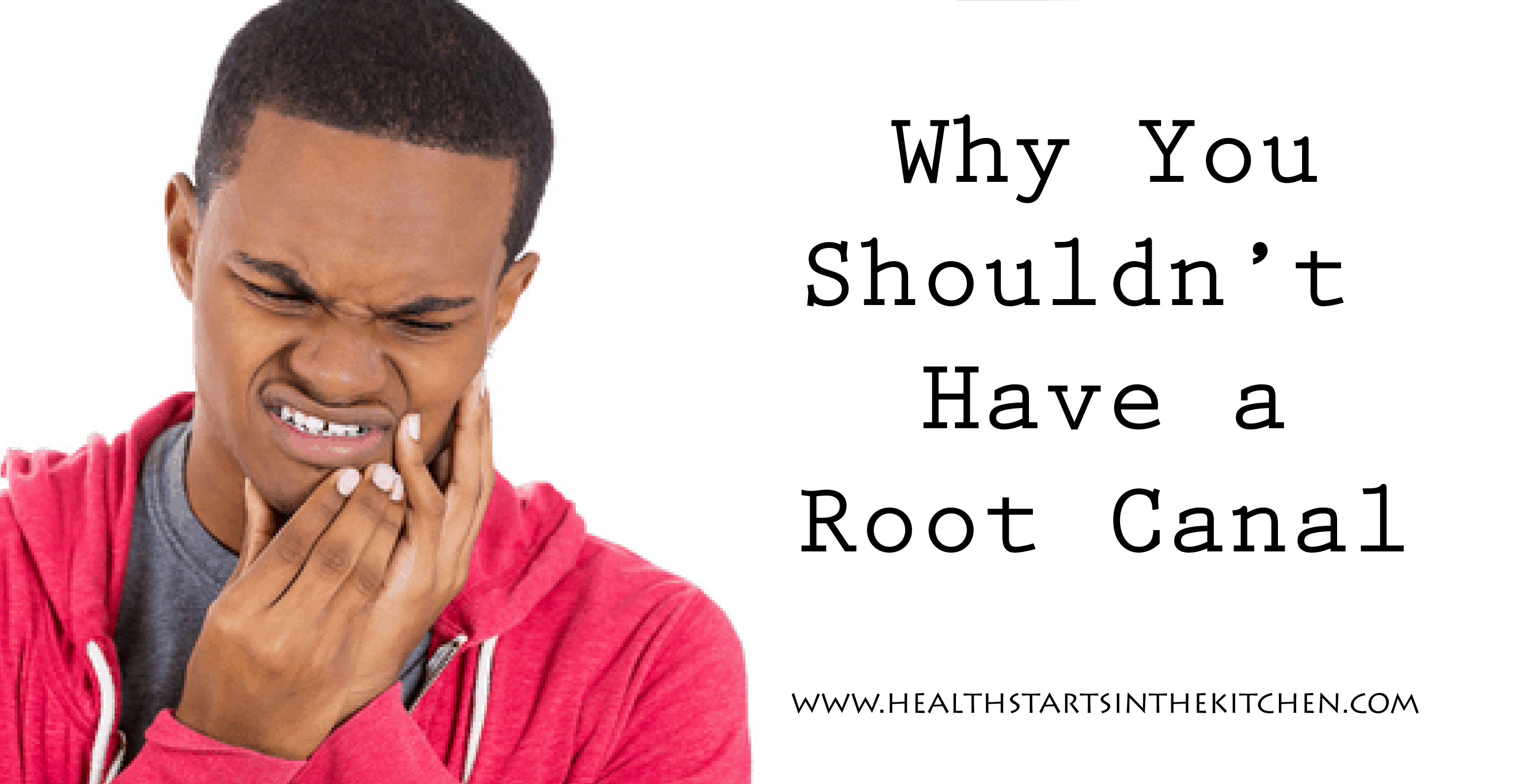 Why and How to Say No to an Unnecessary Root Canal Procedure