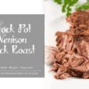 Crock Pot Venison Neck Roast by Health Starts in the Kitchen