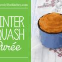 Winter Squash Puree - Easy, Healthy & Delicious!