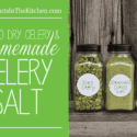 Homemade Celery Salt Recipe and How To Dry Celery and Celery Leaves