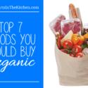 Top 7 foods you should buy organic