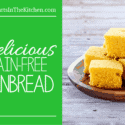 Delicious Gluten & Grain Free Cornbread, Paleo Friendly