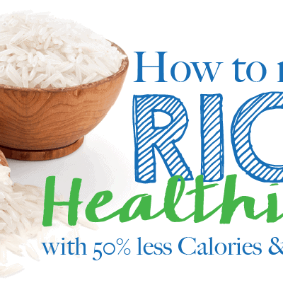 How to Reduce the Calories & Starch in Rice by 50%