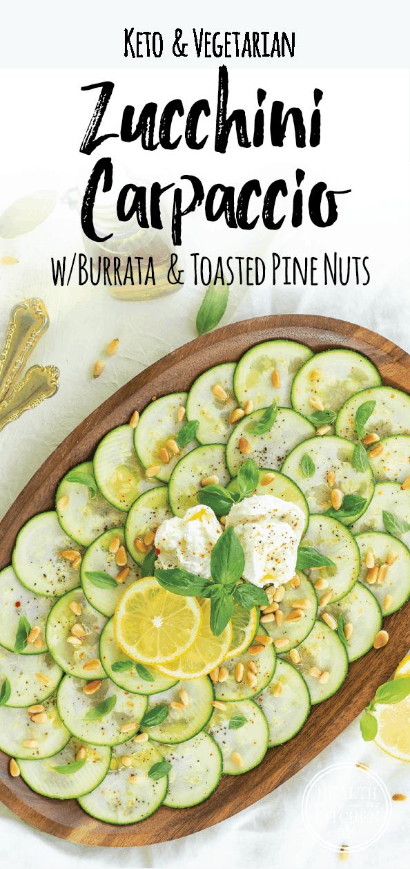 Keto Zucchini Carpaccio with Buratta and Toasted Pine Nuts {Vegetarian}